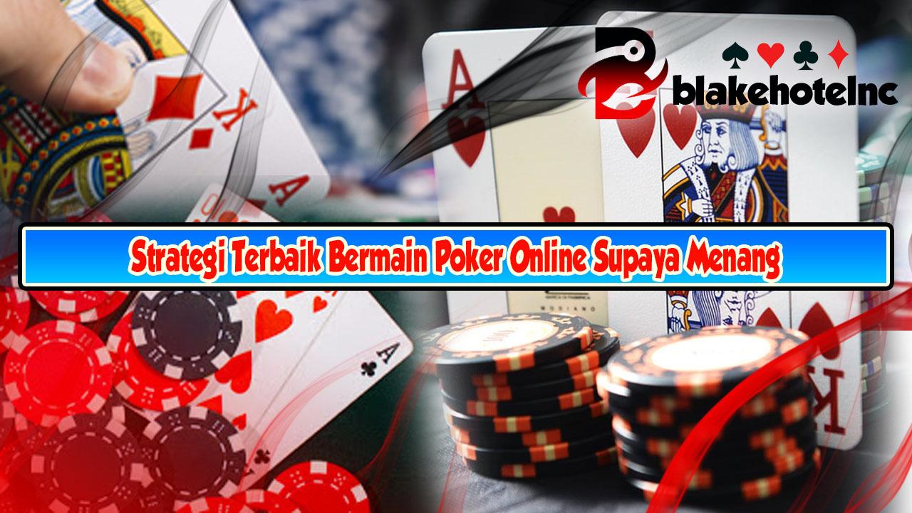 Strategi Terbaik Bermain Poker Online Supaya Menang